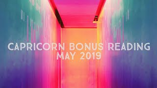 CAPRICORN: CONFIDENCE LEVEL 100! MAY 2019 BONUS READING!   💖✌