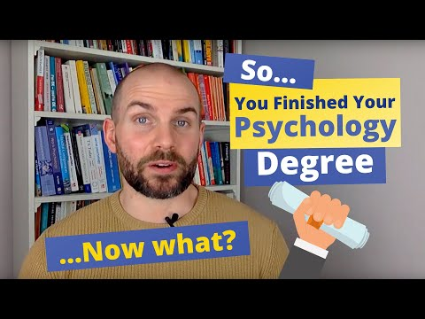 So, You Got Your Psychology Degree... Now What?
