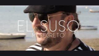 El Suso   Mi Secreto (Videoclip Oficial)