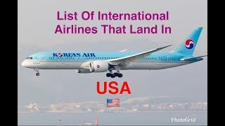 List Of International Airlines That Land In USA 🇺🇸 [2018]