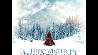 "Merry Christmas / Gothic Storm - Full Album ""Epic Winter Wonderland"" 2015"