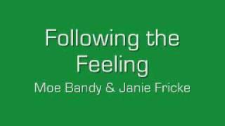 Following the Feeling - Moe Bandy & Janie Fricke