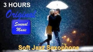 Soft Jazz Sexy Instrumental Relaxation Saxophone Music Collection - 3 HOURS