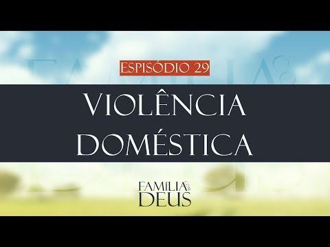 Violência Doméstica | Família com Deus