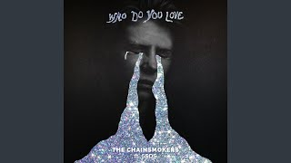 The Chainsmokers & 5 Seconds Of Summer - Who Do You Love (Audio)