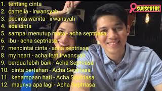 Kumpulan lagu Irwansyah feat Acha Septriasa...