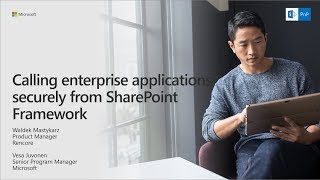 PnP Webcast - Calling enterprise applications securely from SharePoint Framework