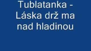 Tublatanka - Láska drž ma nad hladinou