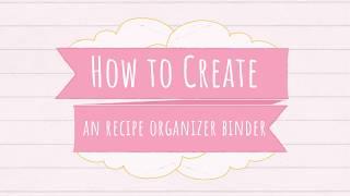 How To Create A Recipe Organizer Binder
