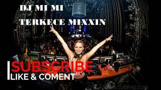 DJ MI MI MI TERKECE REMIX EDITION
