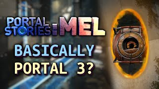 The Closest We'll Ever Get To Portal 3 - Portal Stories: Mel