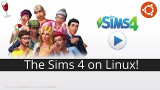 How To Play The Sims 4 On Ubuntu Linux!