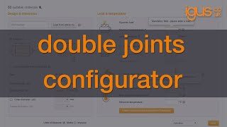 How to use the igus® configurator for double joints