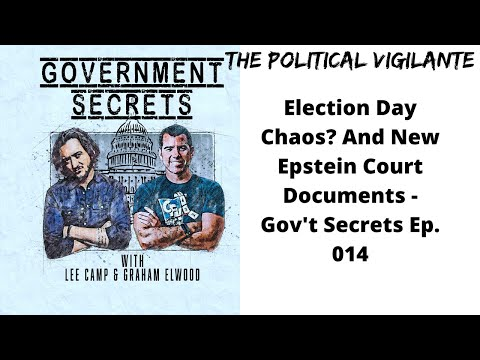 Election Day Chaos? And New Epstein Court Documents - Gov't Secrets Ep  014