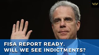 Horowitz FISA report ready. Will we finally see AG Barr indict Russiagate players?