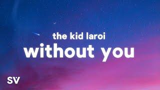 "The Kid LAROI - WITHOUT YOU (Lyrics)(TikTok Song) | ""Can't"