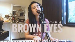 RACHEL | Brown Eyes - Destiny's Child (cover)