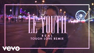 Le Youth - R E A L (Tough Love Remix) (Official Video)