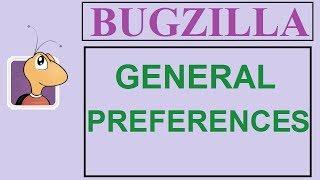Bugzilla Tutorial - 16 - PREFERENCES | GENERAL PREFERENCES