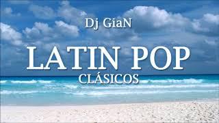 dj gian - latin pop clasicos mix 5 (mana, luis miguel, shakira, thalia, chayanne)