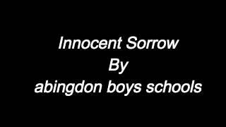 Innocent Sorrow By abingdon boys schools