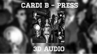CARDI B - PRESS [3D AUDIO]