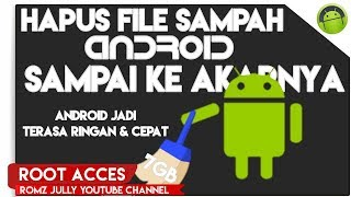 Cara Super Jitu Menghapus File Sampah Android Sampai Ke Akarnya