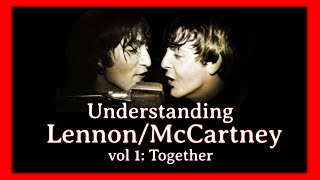 Understanding Lennon/McCartney vol 1: Together