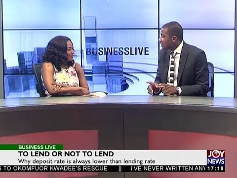 To Lend or Not  to Lend - Business Live on JoyNews (25-7-18)