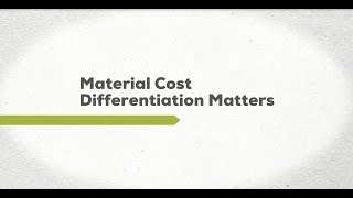 Material Cost Differentiation Matters!