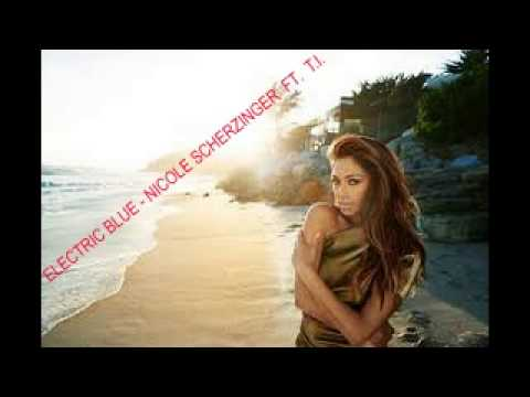 Electric Blue (feat. T.I.) - Nicole Scherzinger