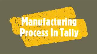 Manufacturing Process in Tally__how to make entries of a Manufacture in Tally__Inventory Managment