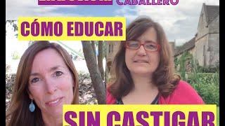 """Entrevista a Azucena Caballero: """"Educar sin castigar"""""""