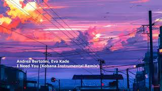 Andrea Bertolini, Eva Kade - I Need You (Kobana Instrumental Remix)[RC019][MFR018]