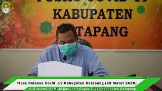 Press Release Covid -19 Kabupaten Ketapang (29 Maret 2020)