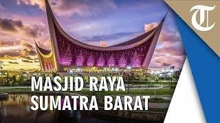 Bermula Dari Celetukan, Masjid Raya Sumbar Berdiri Megah Tanpa Kubah, Punya Menara Setinggi 85 Meter