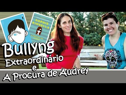 Bullyng - Extraordinário e A Procura de Audrey