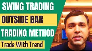 Swing Trading Strategies - Part 7 - Outside Bar Trading Strategy