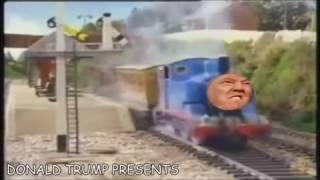 Thomas the tank engine- Donald trump remix