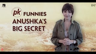 PK Funnies - Anushka's Big Secret - PK