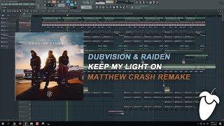 Dubvision & Raiden - Keep My Light On (Original Mix) (FL Studio Remake + FLP)