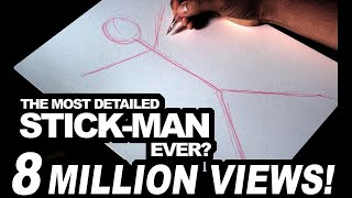 The Most Detailed STICK-MAN EVER???
