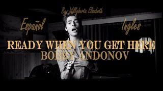 bobby andonov ready when you get here mp3
