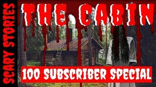 100 Sub Special: Narrated Reddit Woods Stories: Narrated Cabin Stories