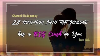 28 Hush Hush Signs that Someone has a BIG Crush on You