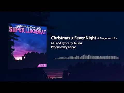 【VOCALOID Original】Christmas★Fever Night【Megurine Luka】