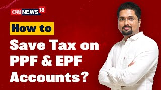 Tax Saving Investments : Public Provident Fund | Employee Provident Fund | MDS | CNN News18 | EP:283