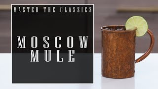 Master The Classics: Moscow Mule