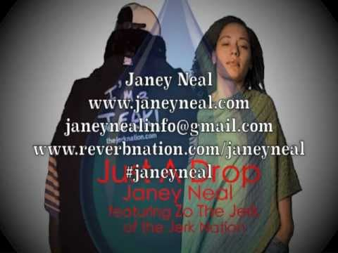 Just A Drop - Janey Neal ft. Zo the Jerk of the Jerk Nation