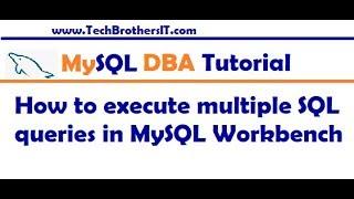 How to run Multiple SQL Queries in MySQL Workbench - MySQL DBA Tutorial